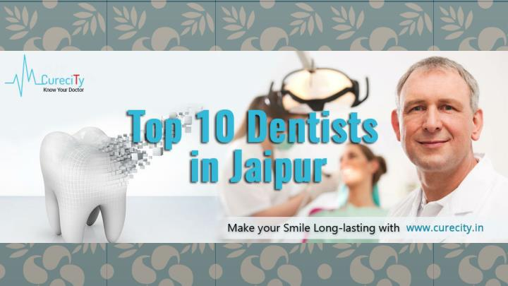 List of best dentists in jaipur 2016 curecity