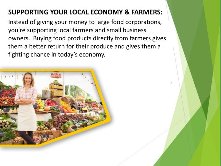 SUPPORTING YOUR LOCAL ECONOMY & FARMERS: