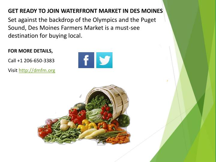 GET READY TO JOIN WATERFRONT MARKET IN DES MOINES