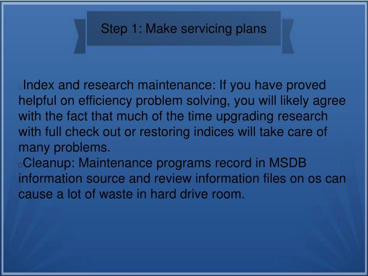 Step 1: Make servicing plans