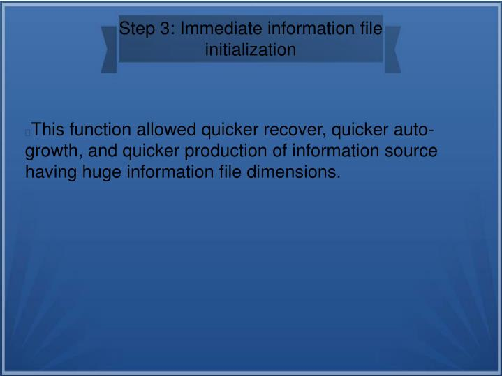 Step 3: Immediate information file initialization