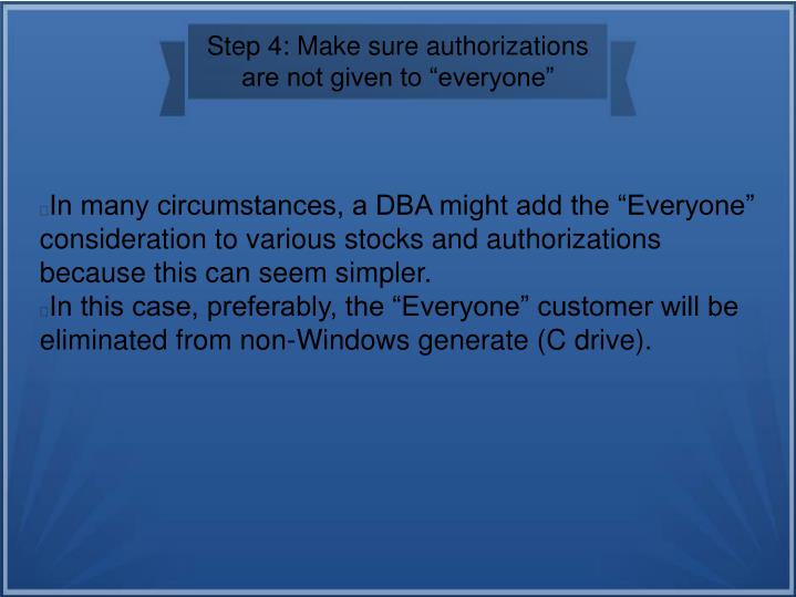 "Step 4: Make sure authorizations are not given to ""everyone"""