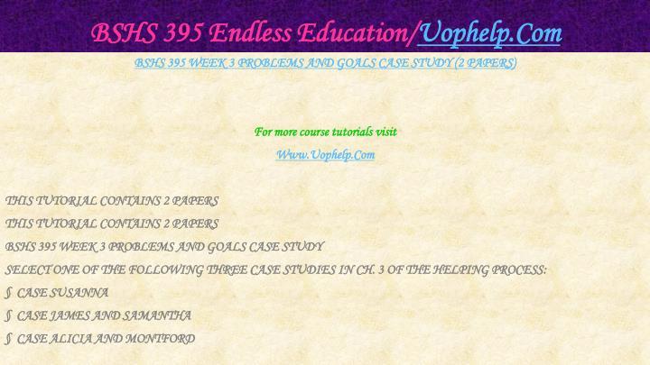 BSHS 395 Endless Education/