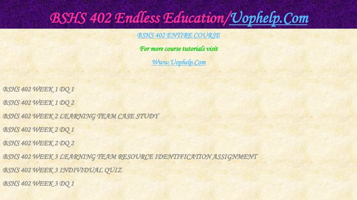 Bshs 402 endless education uophelp com1