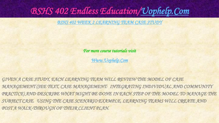 BSHS 402 Endless Education/