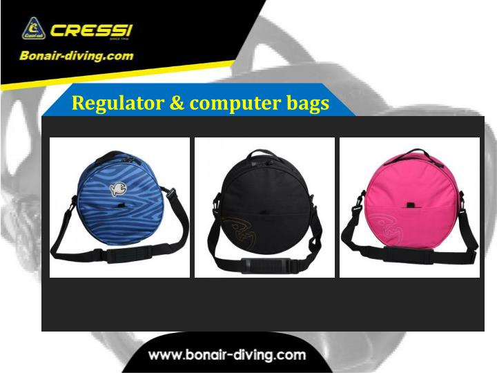 Regulator & computer bags
