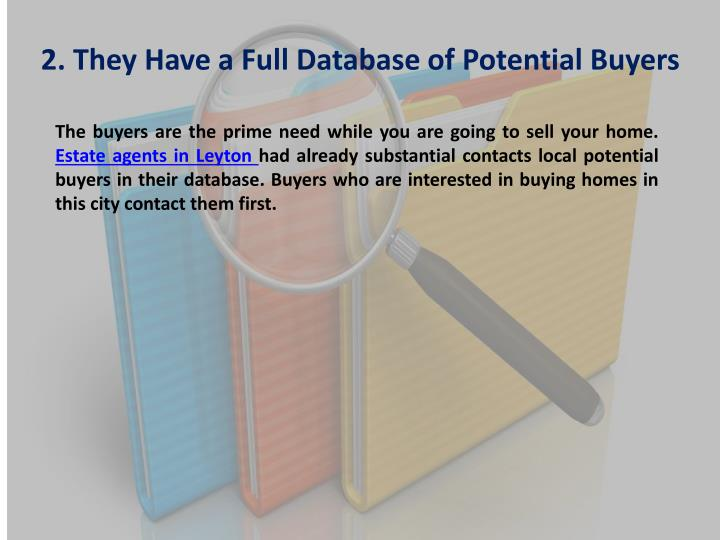 2. They Have a Full Database of Potential Buyers