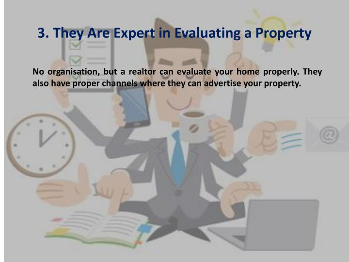 3. They Are Expert in Evaluating a Property
