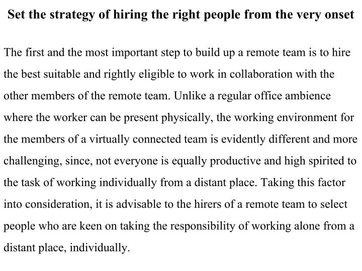 Set the strategy of hiring the right people from the very onset