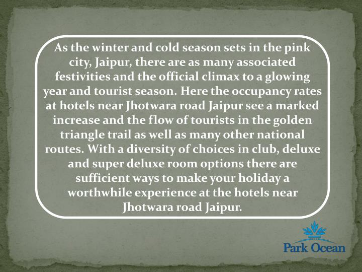 As the winter and cold season sets in the pink city,