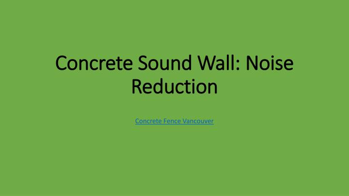 Concrete sound wall noise reduction