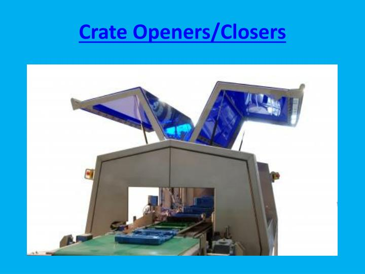 Crate Openers/Closers