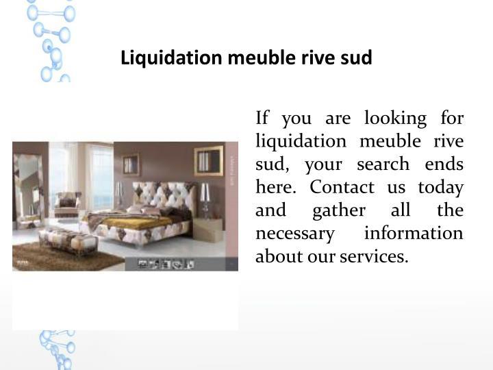 Liquidation meuble rive sud