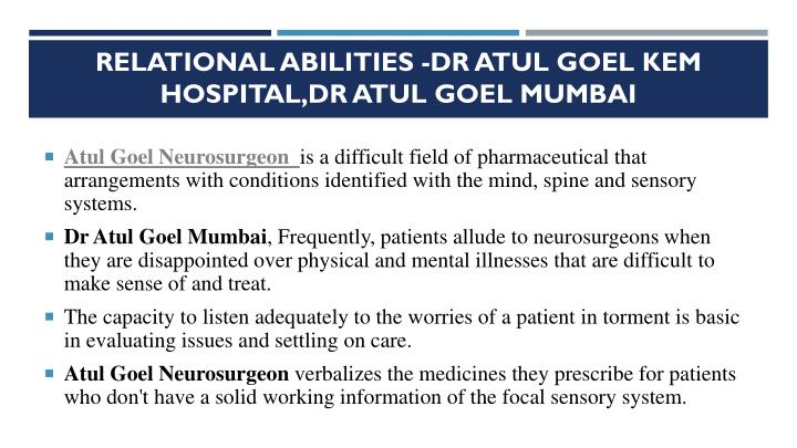 Relational abilities -Dr Atul Goel Kem Hospital,Dr Atul Goel Mumbai