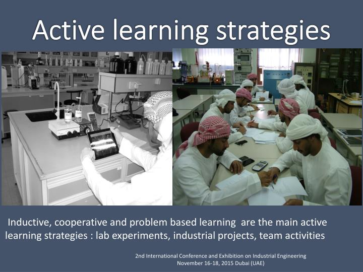 Inductive, cooperative and problem based learning  are the main active
