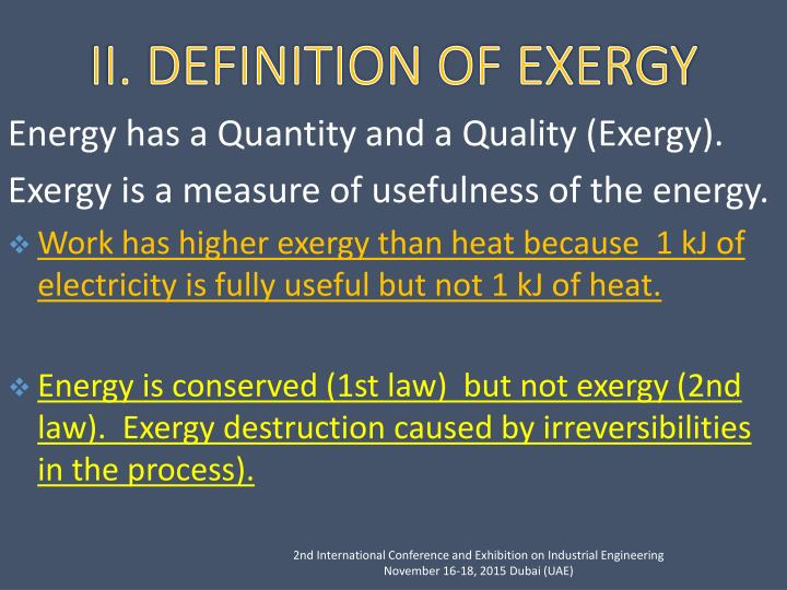 Energy has a Quantity and a Quality (Exergy).