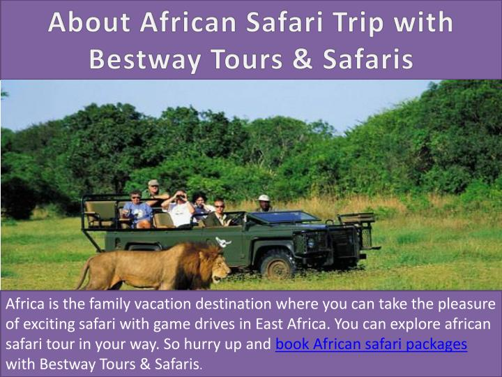 Africa is the family vacation destination where you can take the pleasure