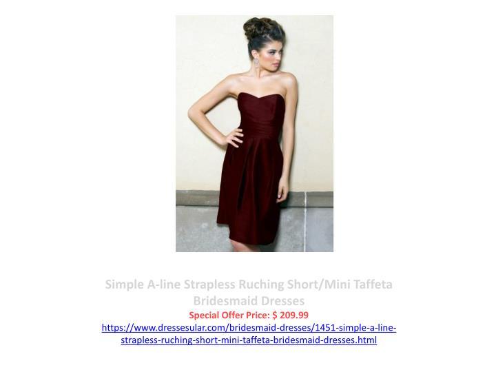 Simple A-line Strapless Ruching Short/Mini Taffeta Bridesmaid Dresses