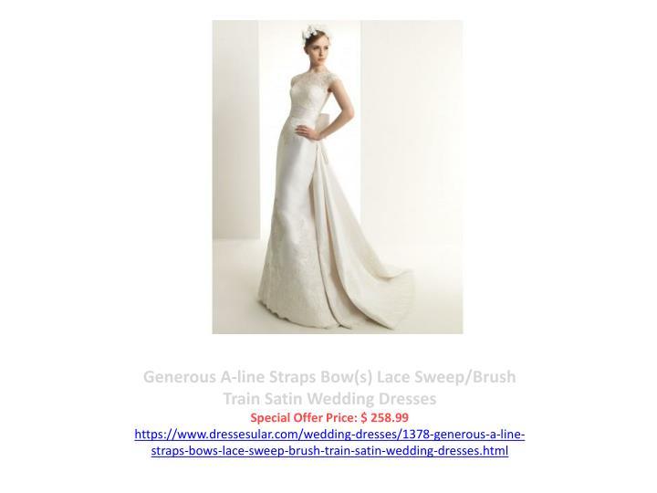 Generous A-line Straps Bow(s) Lace Sweep/Brush Train Satin Wedding Dresses