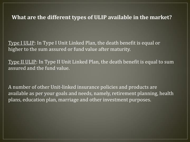 What are the different types of ULIP available in the market