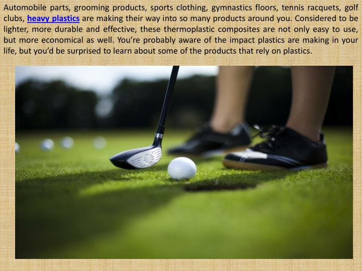 Automobile parts, grooming products, sports clothing, gymnastics floors, tennis racquets, golf