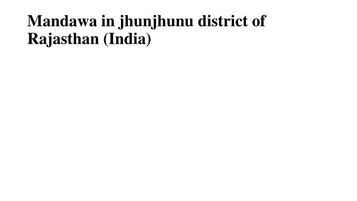 Mandawa in jhunjhunu district of Rajasthan (India)