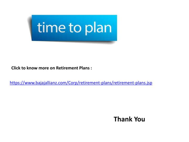 Click to know more on Retirement Plans :