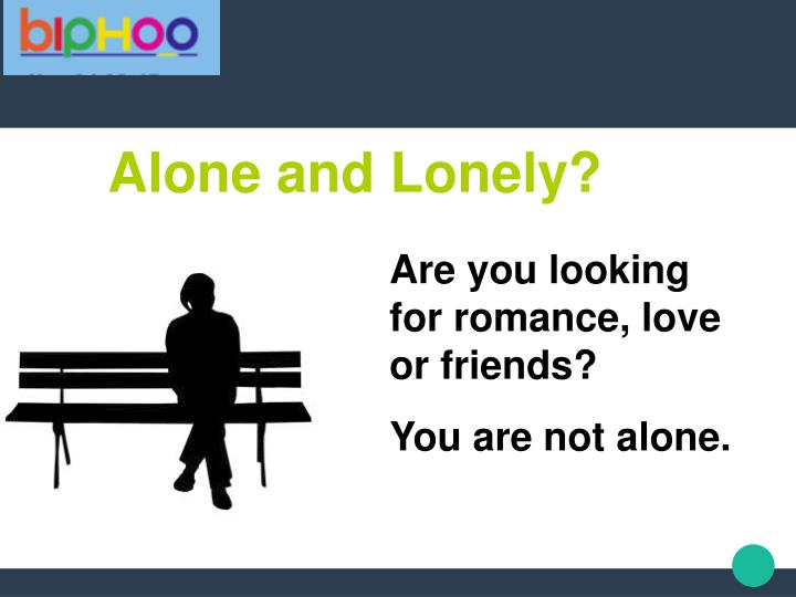 Alone and Lonely?