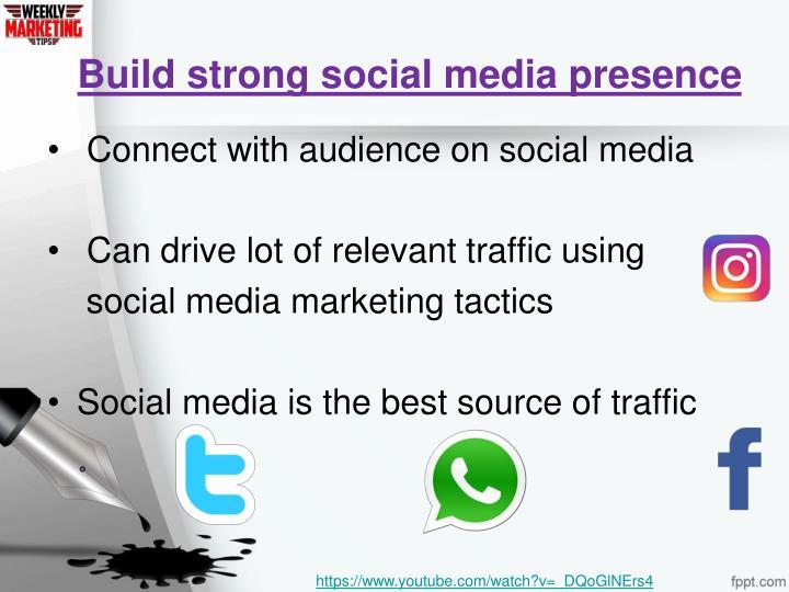 Build strong social media presence