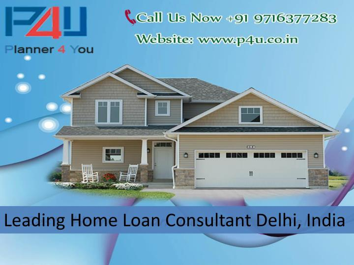 Leading Home Loan Consultant Delhi, India
