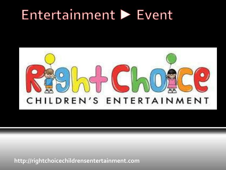 Http rightchoicechildrensentertainment com