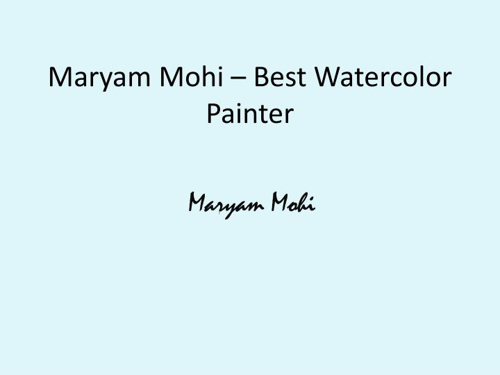 Maryam mohi best watercolor painter