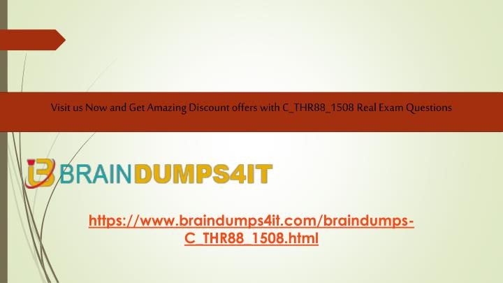 Visit us Now and Get Amazing Discount offers with C_THR88_1508 Real Exam Questions