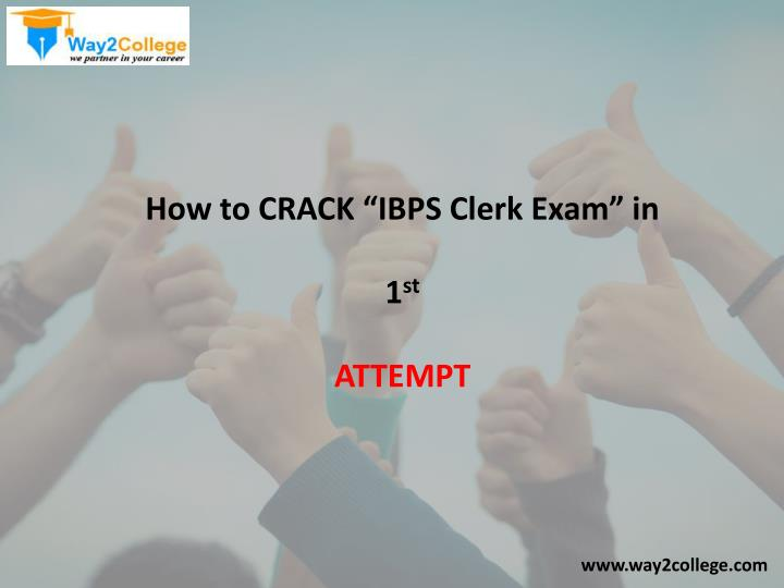 "How to CRACK ""IBPS Clerk Exam"" in"