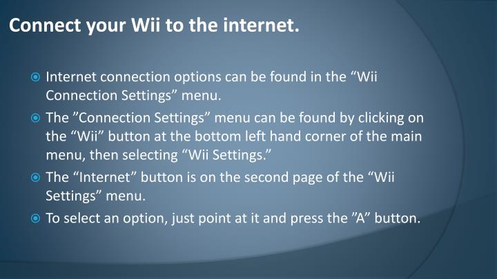Connect your wii to the internet