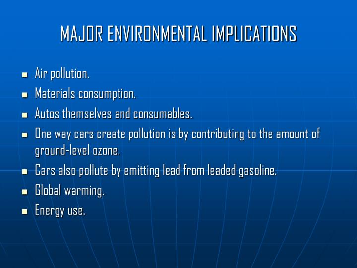 MAJOR ENVIRONMENTAL IMPLICATIONS
