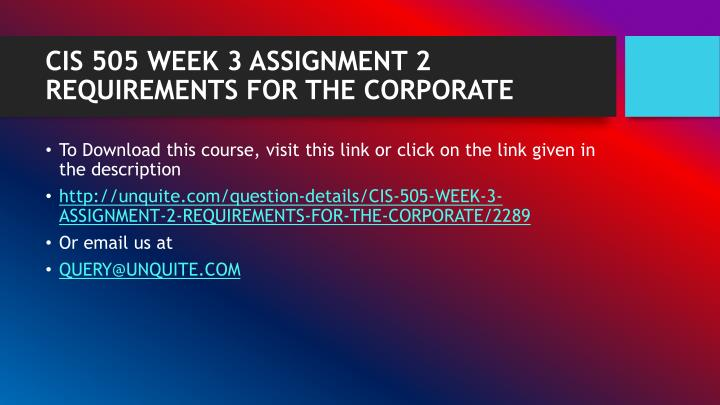 Cis 505 week 3 assignment 2 requirements for the corporate1