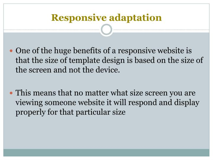 Responsive adaptation