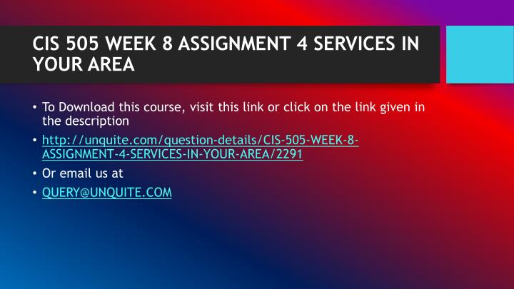 Cis 505 week 8 assignment 4 services in your area1