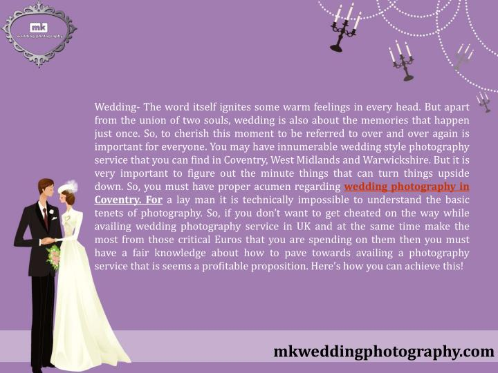 Wedding- The word itself ignites some warm feelings in every head. But apart from the union of two s...