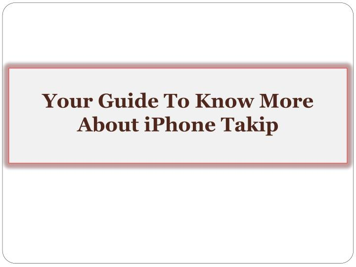 Your guide to know more about iphone takip
