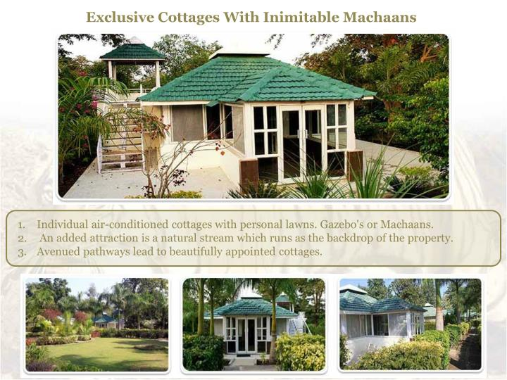 Exclusive Cottages With Inimitable Machaans