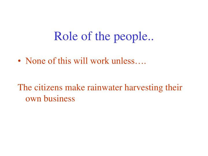 Role of the people..