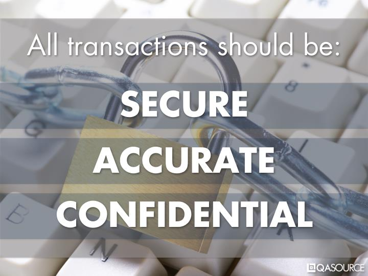All transactions should be: