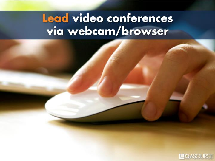 Lead video conferences