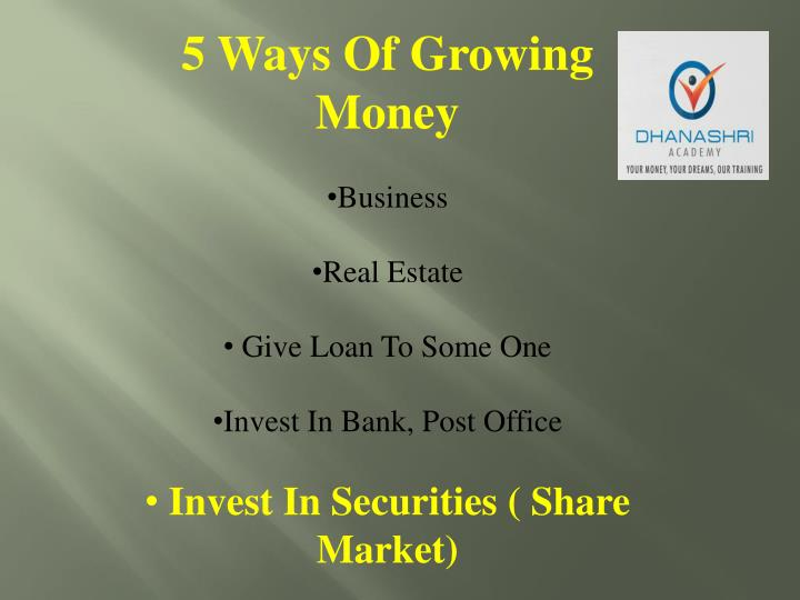 5 Ways Of Growing Money