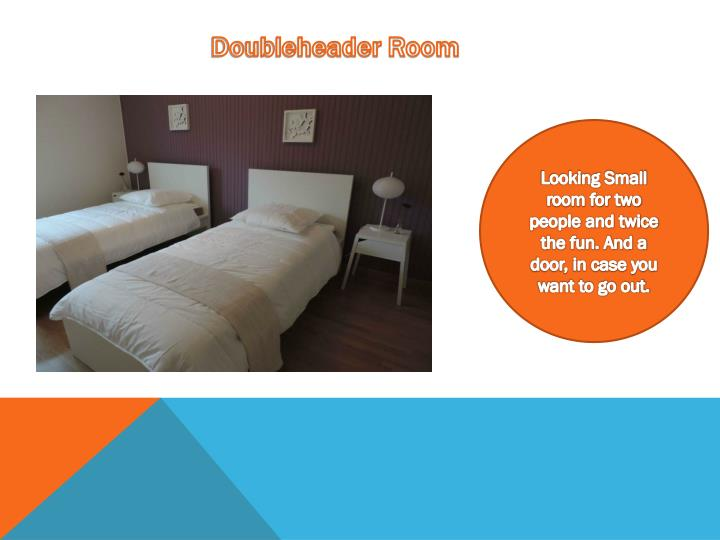 Doubleheader Room