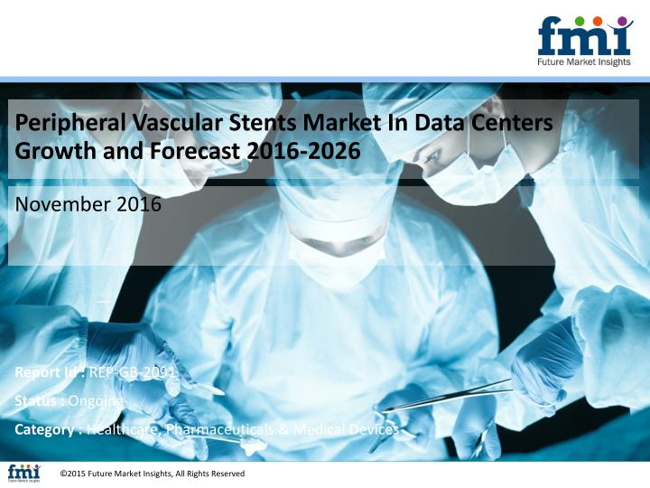 Peripheral Vascular Stents Market In Data Centers