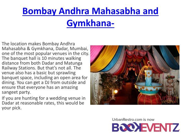 Bombay Andhra Mahasabha and Gymkhana-