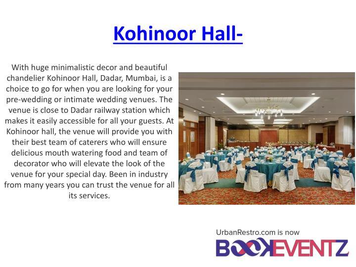 Kohinoor Hall-